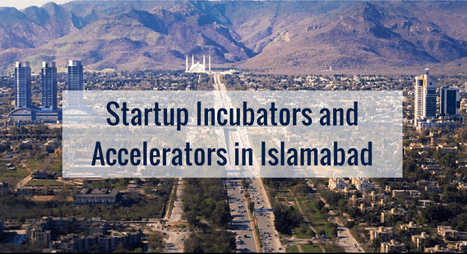 List of Startup Accelerators and Incubators in Islamabad